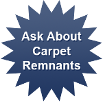 Ask About Carpet Remnants